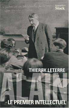 Alain, le premier intellectuel - Thierry Leterre
