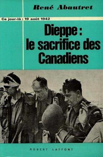 Dieppe, le sacrifice des Canadiens