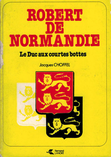 Robert de Normandie - Jacques Choffel