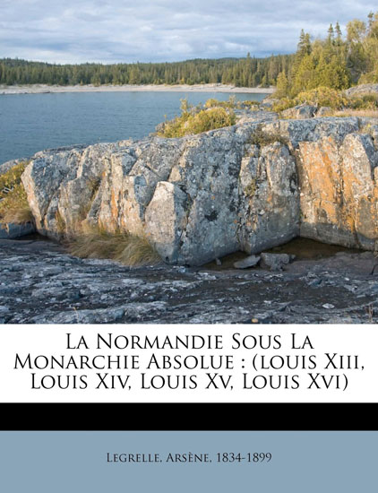 La Normandie sous la Monarchie absolue