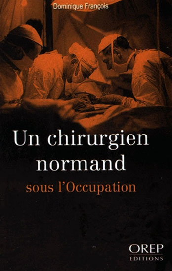 Un chirurgien Normand sous l'occupation
